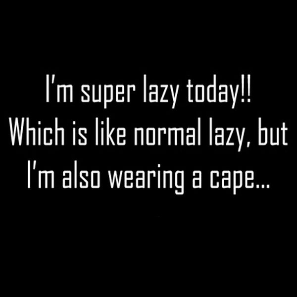 Paltry Puns: super weekend  #lazy #weekend | Funniest Quotes & Poor
