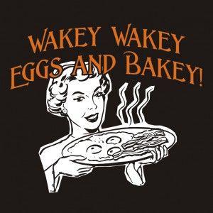 Wakey wakey catchphrase