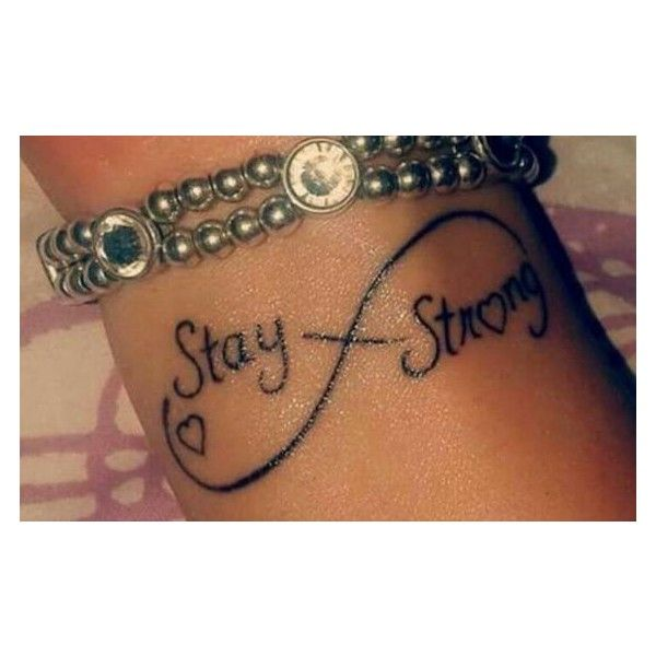 1 Wrist Tattoo Of The Infinity Symbol Saying Stay Strong With A