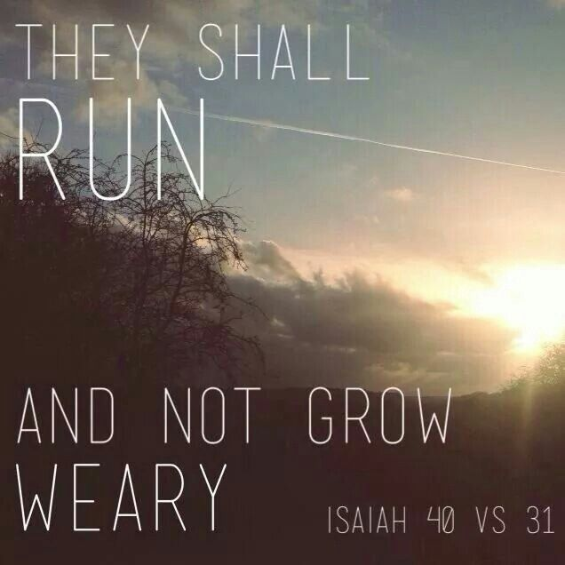 they shall run and not grow weary isaiah 40 31 3 quotes