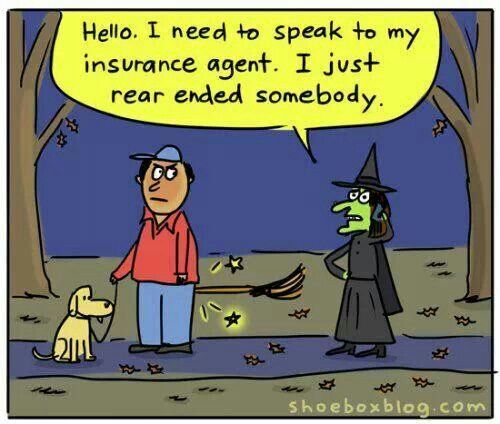 Witch Rear Ended Someone Halloween Insurance Humor Halloween