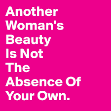 Appreciate Your Own Beauty Don T Compare We Are All Beautiful