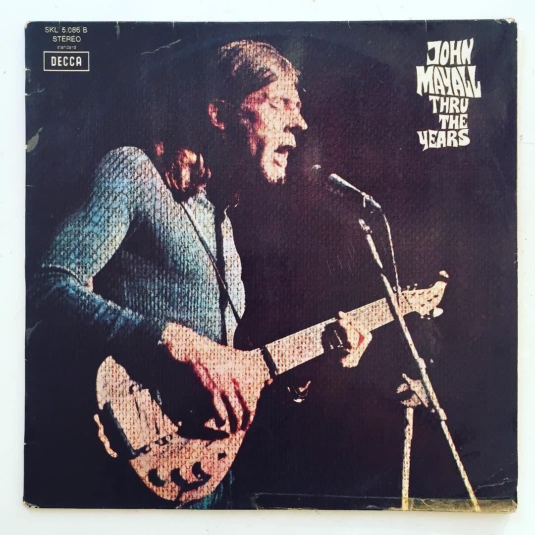 John Mayall Thru The Years 1971 Is A Compilation Of John Mayall Collaboration With Many Guitarists Featuring Rog John Mayall Vinyl Collectors Vinyl Junkies