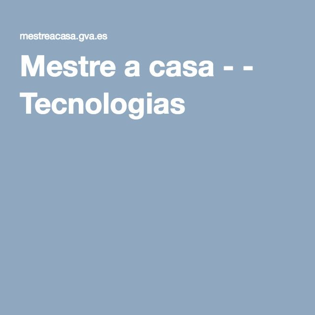 Mestre a casa - - Tecnologias