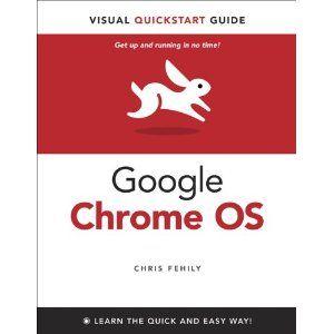 Google Chrome OS Visual QuickStart Guide (Paperback) http