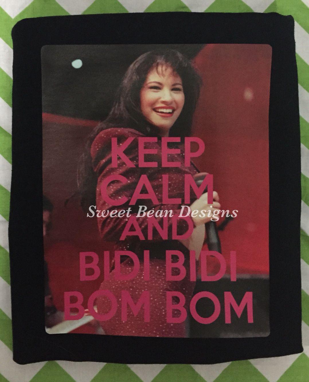 Selena Bidi Bidi Bom Bom Keep Calm Shirt Www Facebook Com Sweetbeandesigns Keep Calm Shirts Vinyl Crafts Graphic Tshirt