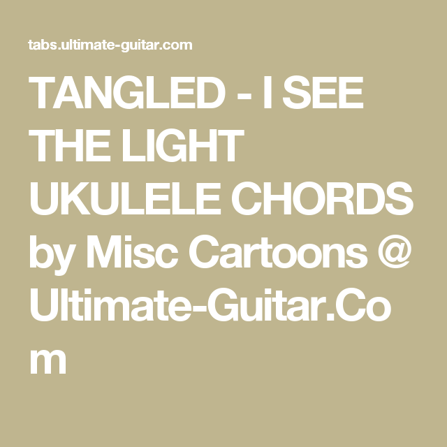 Tangled I See The Light Ukulele Chords By Misc Cartoons Ultimate