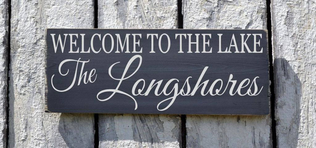 Welcome To The Lake Signs Decor Inspiration Lake House Decor Personalized Family Sign Welcome To The Lake Sign Design Ideas