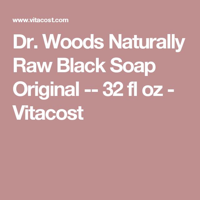 Dr  Woods Naturally Raw Black Soap Original -- 32 fl oz