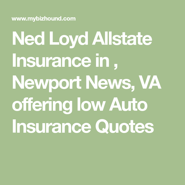 Ned Loyd Allstate Insurance In Newport News Va Offering Low