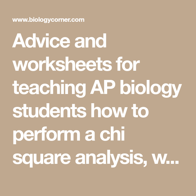 Teaching Chi Square Analysis Chi Square Ap Biology And Worksheets