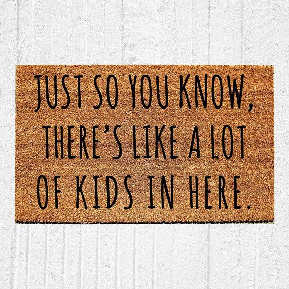 Just So You Know Theres Like A Lot Of Kids In Here Doormat Welcome Door Mat Funny Doormat Mothers Day Gift Fam Funny Doormats Door Mat Front Door Mats