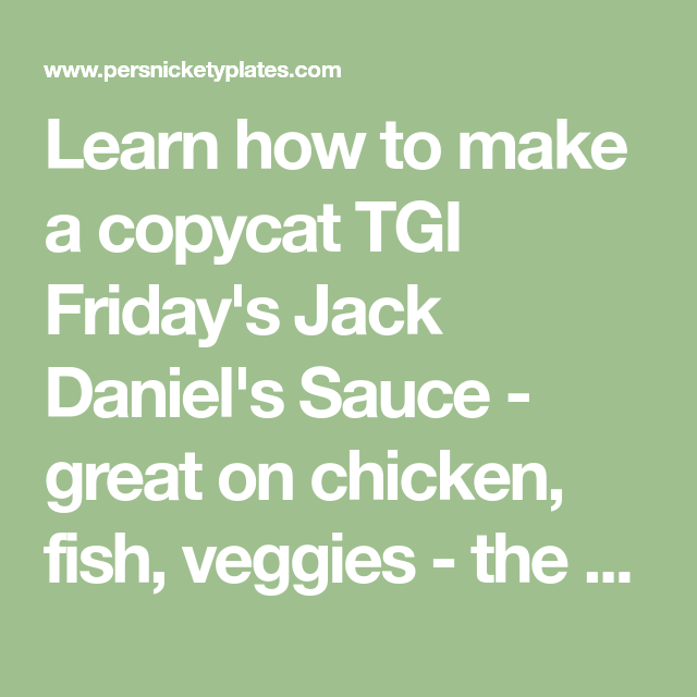 Learn how to make a copycat TGI Friday's Jack Daniel's