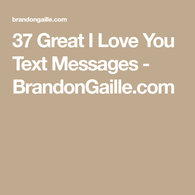 37 Great I Love You Text Messages Texts Messages And Friendship