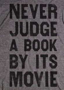 Never judge a book by it's movie. #quotes #books