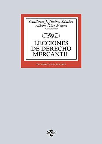 Lecciones de derecho mercantil / Guillermo J. Jiménez Sánchez, Alberto Díaz Moreno (coordinadores) Tecnos, 2016