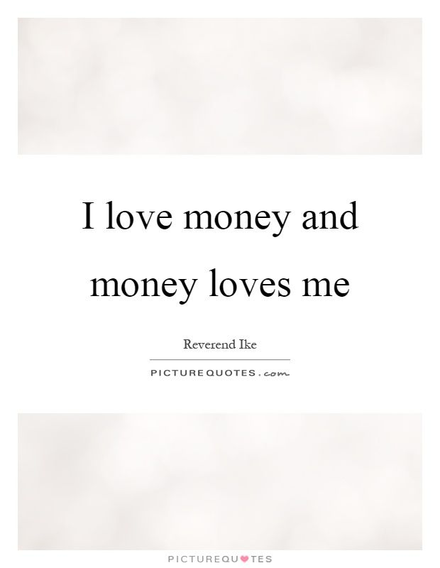 Pin By Alyssa Simone On Me Myself And I Love And Money Quotes Money Quotes My Love