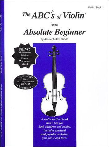The Abcs Of Violin For The Absolute Beginner Violin Book 1 Janice Tucker Rhoda 9780966373103 Amazon Com Books Absolute Beginners Book 1 Violin