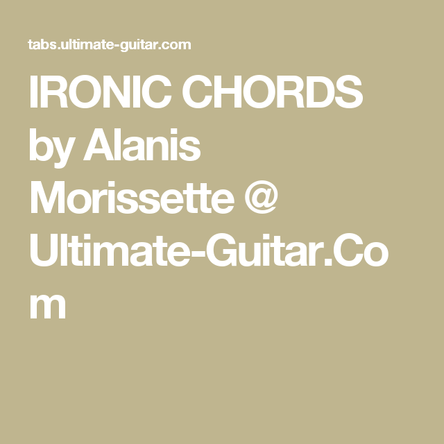 Ironic Chords By Alanis Morissette Ultimate Guitar Chords
