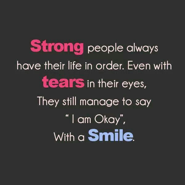 Stay Strong Strong Quotes Smile Quotes Short Inspirational Quotes