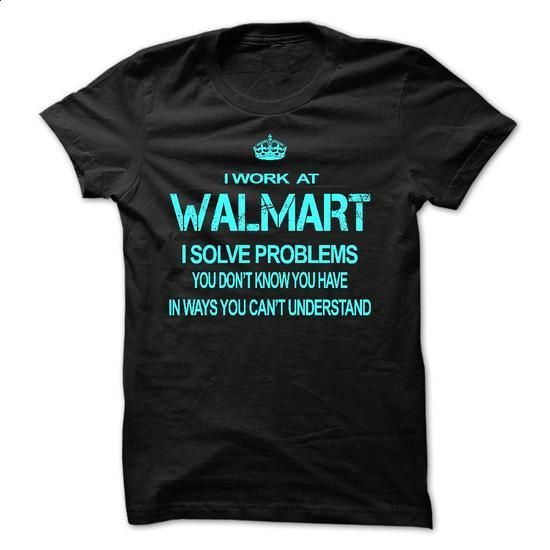 Work at Walmart Im solve Problems - #grey sweatshirt #online tshirt design. PURCHASE NOW => https://www.sunfrog.com/Funny/Work-at-Walmart-Im-solve-Problems.html?id=60505
