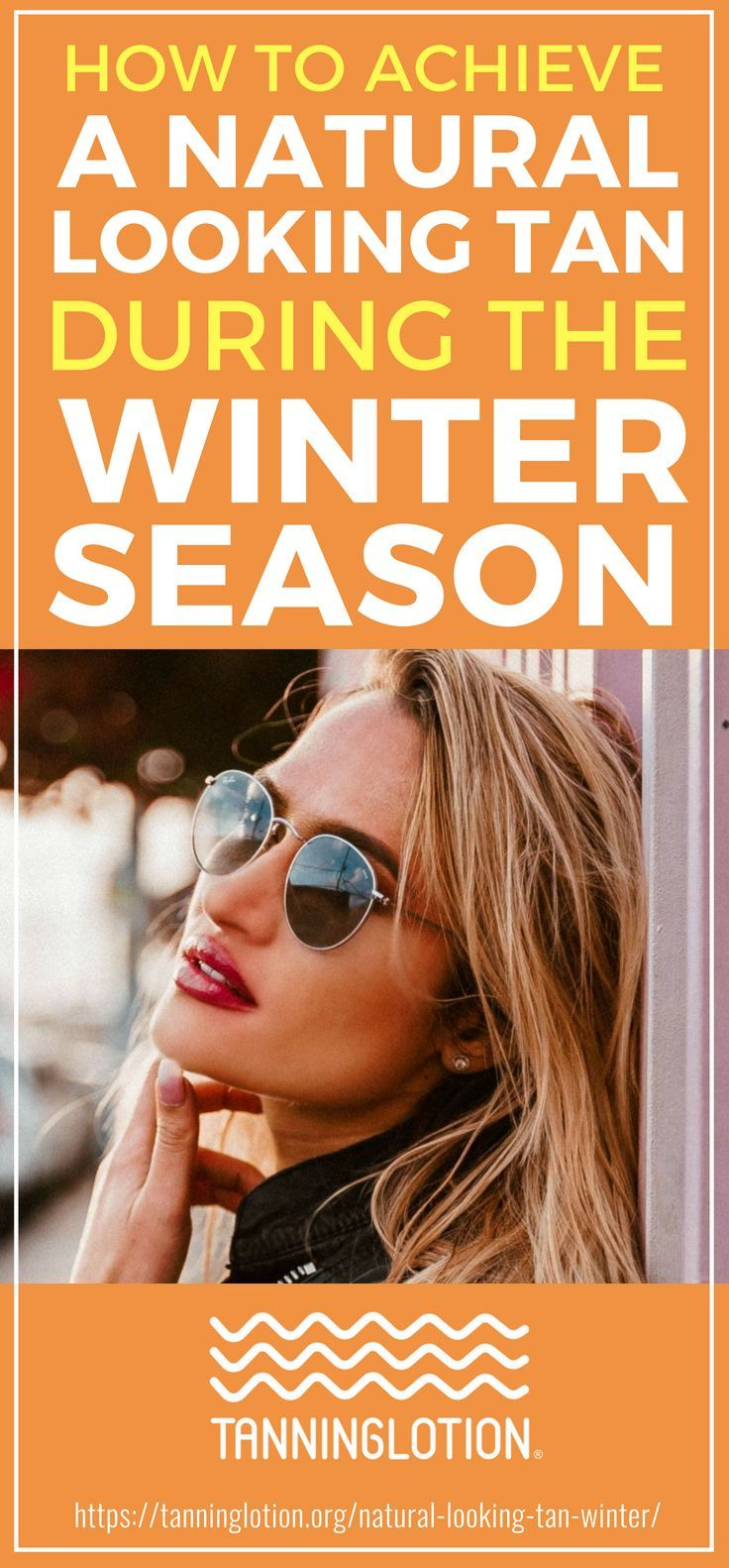 How to Have a NaturalLooking Tan During the Winter Season