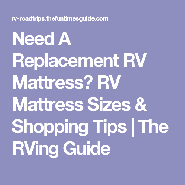 rv mattress sizes. Need A Replacement RV Mattress? Mattress Sizes \u0026 Shopping Tips | The RVing Guide Rv
