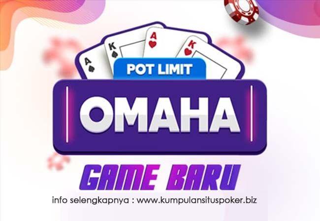 Game Baru Pot Limit OMAHA Online Server IDNPlay Terbaik