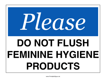 Women Restrooms Can Use This Blue Notice Sign To Ask People Not Flush Feminine Hygiene Products Down The Toilet Free And Print