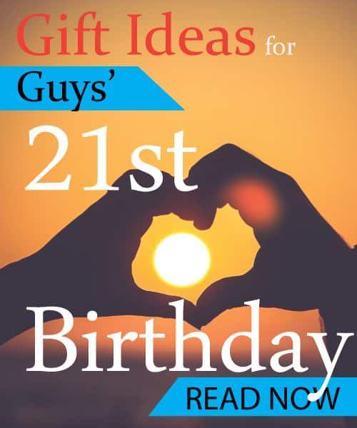 Best 21st Birthday Gift Ideas For Guys