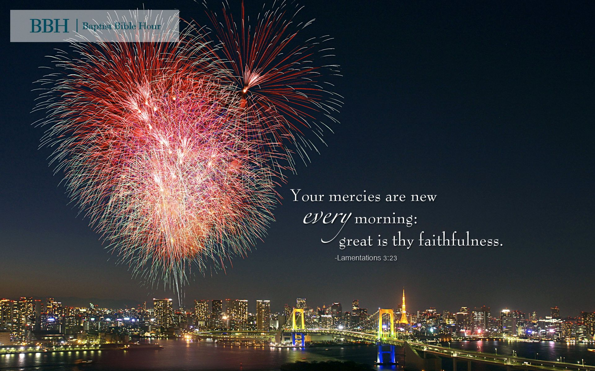 """Wallpaper- """"They are new every morning: great is thy faithfulness."""" -Lamentations 3:23"""