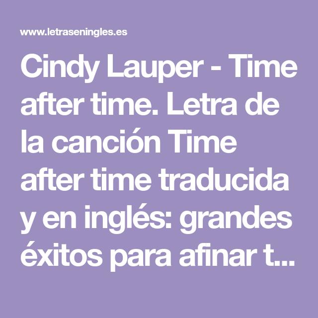 Cindy Lauper Time After Time Letra De La Canción Time After Time Traducida Canciones En Ingles Traducidas Métodos Para Aprender Inglés Expresiones En Ingles