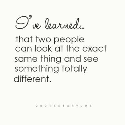 Different Perceptions Opinion Quotes Inspirational Words Words