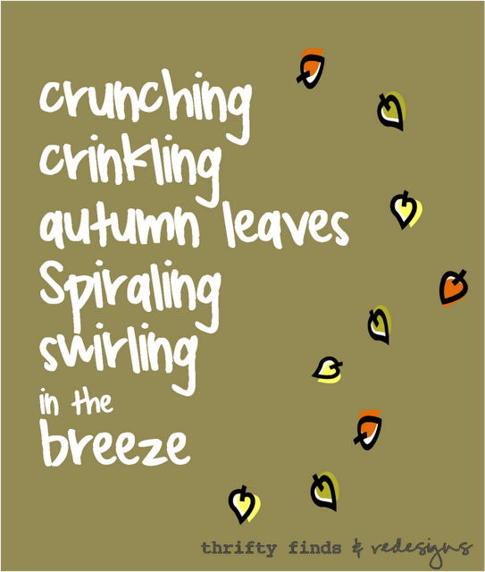 FREE Printable Fall Quote Art: Crunching Crinkling Autumn Leaves Spiraling  Swirling In The Breeze