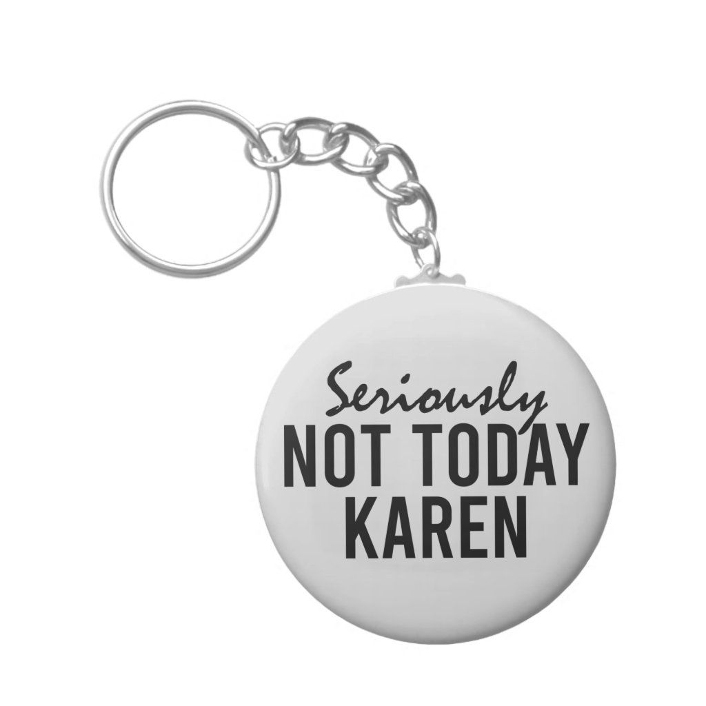 Not Today Keychains