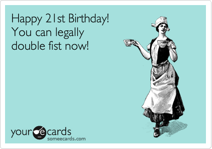 Search Results For Happy 21st Birthday Ecards From Free And Funny Cards Hilarious Posts
