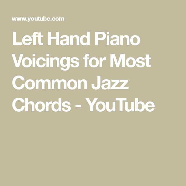 Left Hand Piano Voicings For Most Common Jazz Chords Youtube