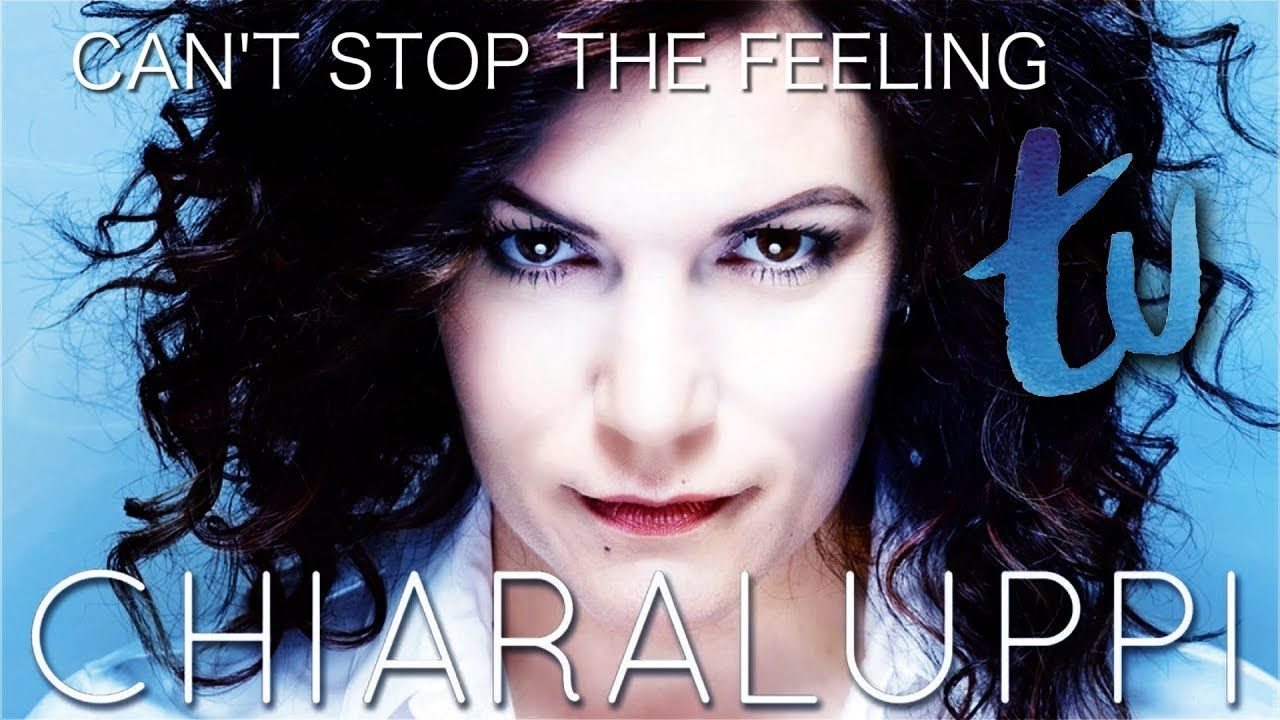 Can T Stop The Feeling Tu Chiara Luppi All Best Music