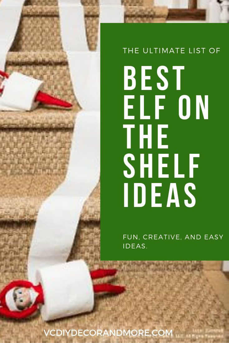 35 Easy Elf on A Shelf Ideas Toddlers, Kids, And Teens - VCDiy Decor And More #easyelfontheshelfideaslastminute