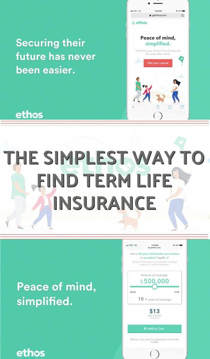 Ethos Life Insurance The Simplest Way To Get Term Life Insurance It Puts You In The Driver S Seat No Agents No Upselling 1 Life Insurance Tips Pinte