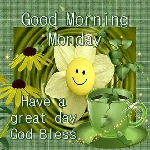 Good Morning, Monday, Have A Great Day. God Bless Pictures