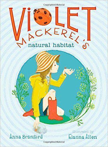Violet Mackerel's Natural Habitat: Anna Branford, Elanna Allen: 9781442435957: Amazon.com: Books