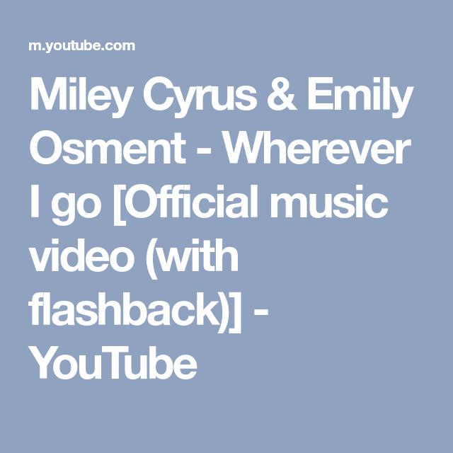 wherever i go miley cyrus & emily osment