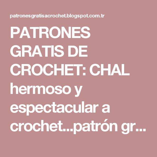 PATRONES GRATIS DE CROCHET: CHAL hermoso y espectacular a crochet ...