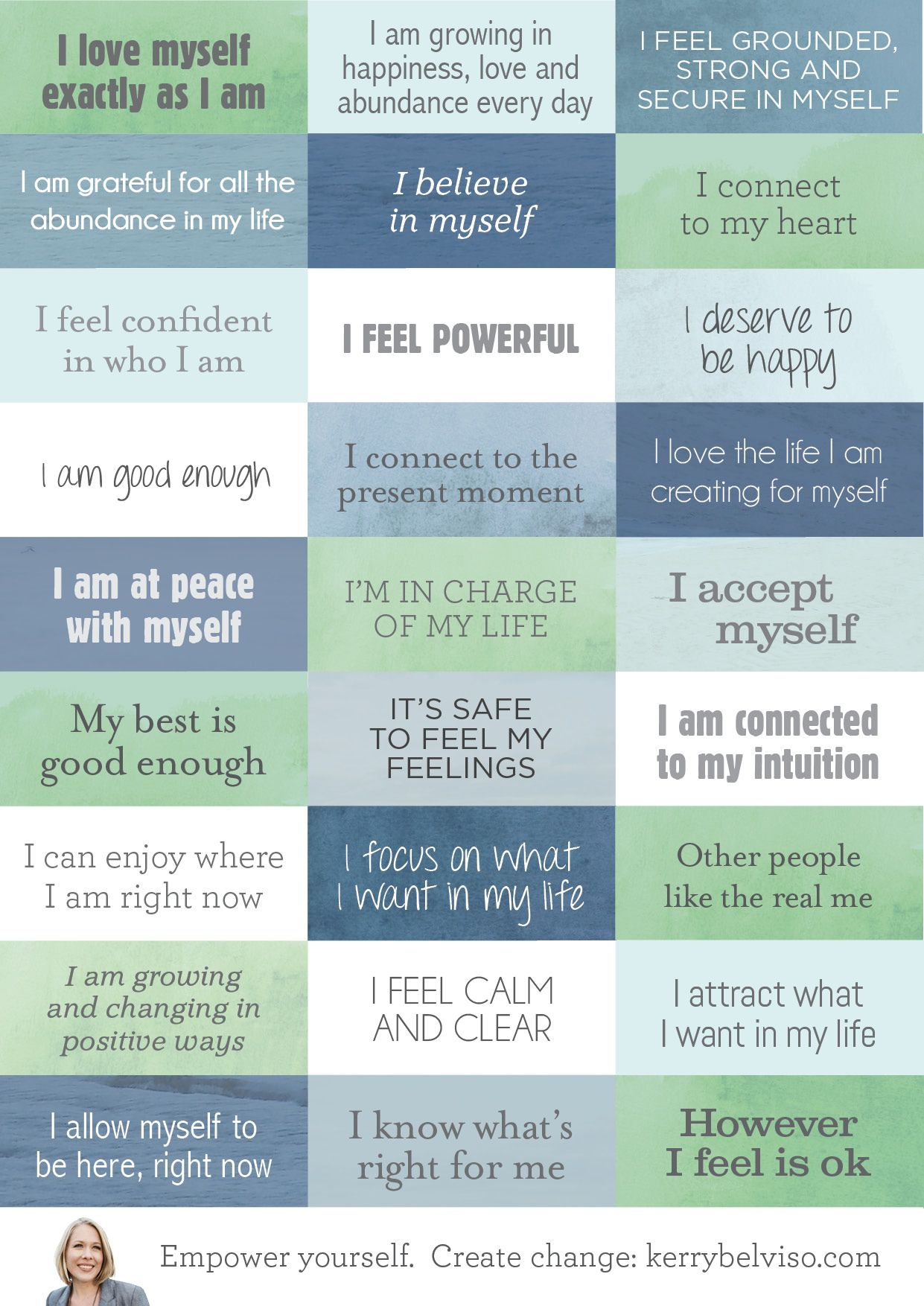 Affirmations poster: I love myself exactly as I am, I feel powerful, I deserve to be happy. Free download from www.kerrybelviso.com x