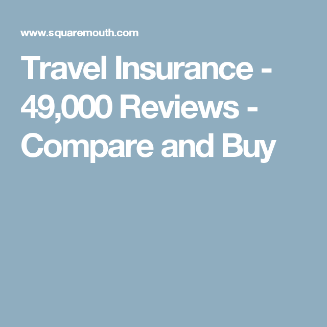 Travel Insurance 49 000 Reviews Compare And Buy Travel
