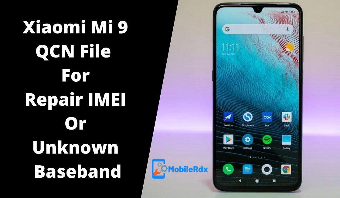 Download Xiaomi Mi 9 Qcn File Repair Imei Or Baseband Xiaomi Repair Download