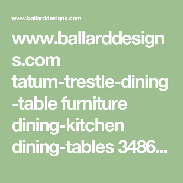 Ballarddesigns Tatum Trestle Dining Table Furniture Kitchen