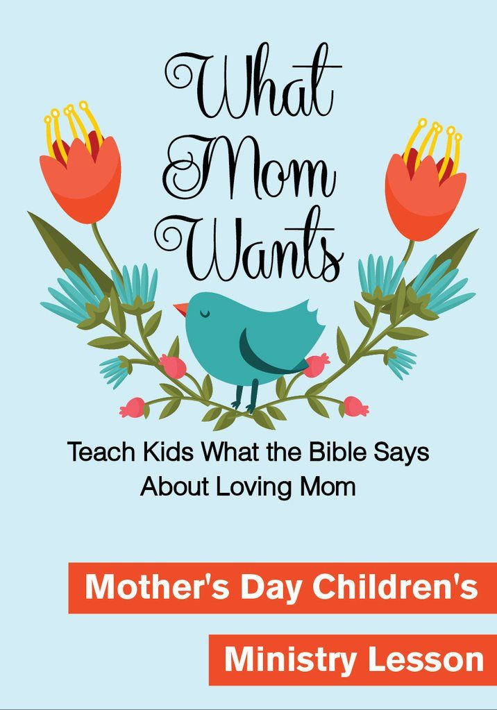 Mother's Day Children's Church Lesson - What Mom Wants ...