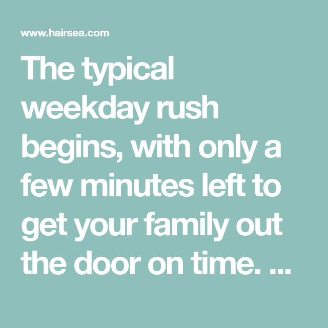 The Typical Weekday Rush Begins With Only A Few Minutes Left To Get Your Family Out The Door On Time You Have Homework Family Outing You Got This How To Get